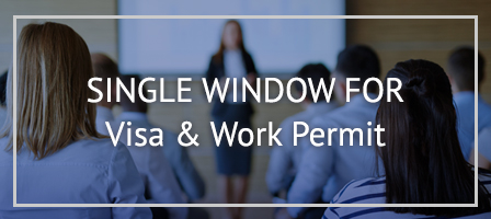 Single Window for Visa and Work Permit